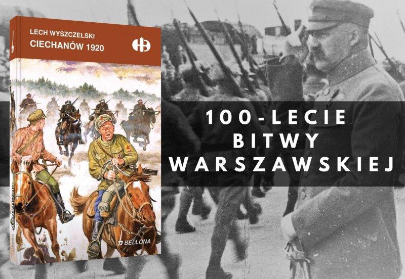"""Książka """"Ciechanów 1920"""" na 100-lecie Bitwy Warszawskiej"""